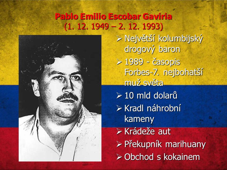 Pablo Emilio Escobar Gaviria (1. 12. 1949 – 2. 12.