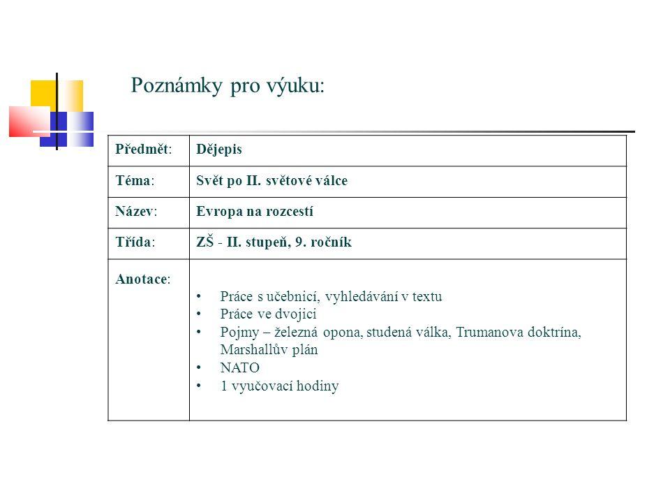 Poznámky pro výuku: Předmět:Dějepis Téma:Svět po II.