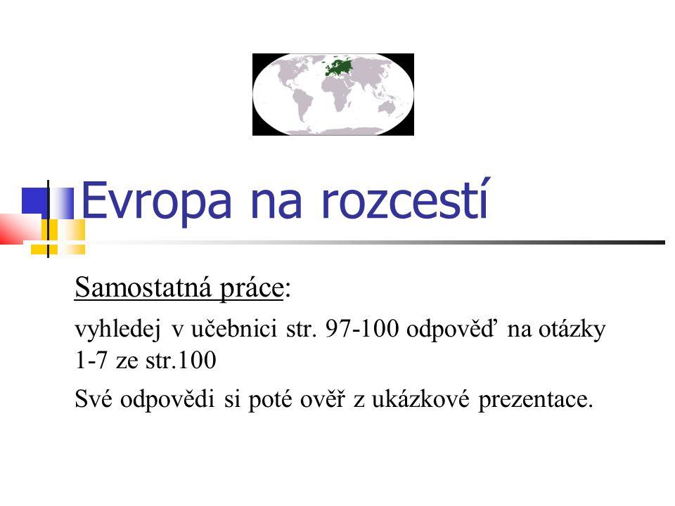 Evropa na rozcestí Samostatná práce: vyhledej v učebnici str.