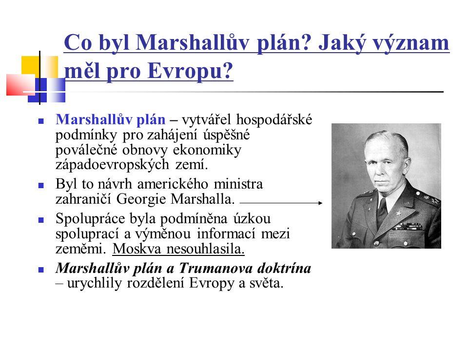 Co byl Marshallův plán. Jaký význam měl pro Evropu.