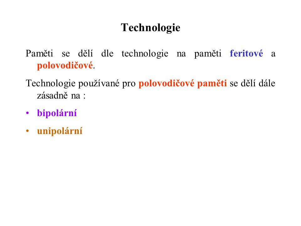Technologie Paměti se dělí dle technologie na paměti feritové a polovodičové.
