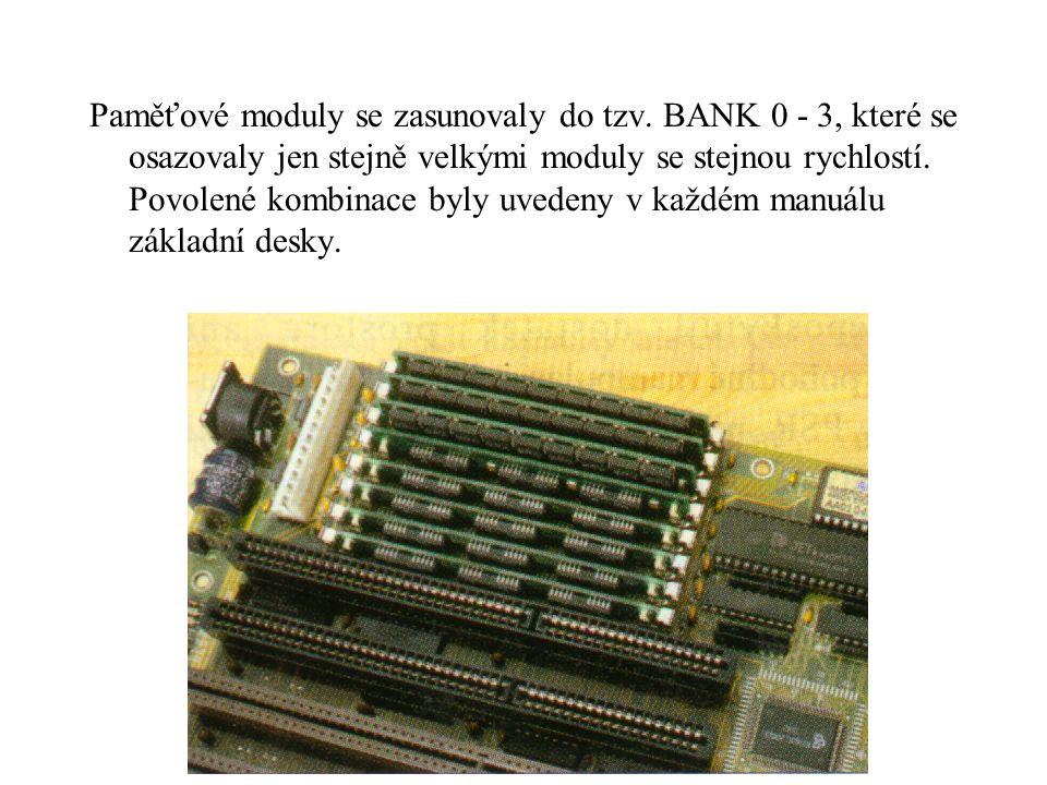 Paměťové moduly se zasunovaly do tzv.