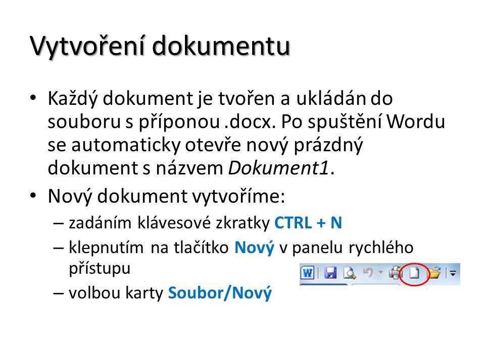 Vytvoření dokumentu Každý dokument je tvořen a ukládán do souboru s příponou.docx.