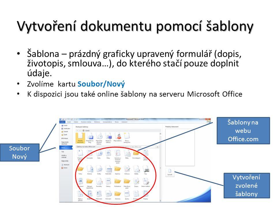 Vytvoření dokumentu pomocí šablony Šablona – prázdný graficky upravený formulář (dopis, životopis, smlouva…), do kterého stačí pouze doplnit údaje.