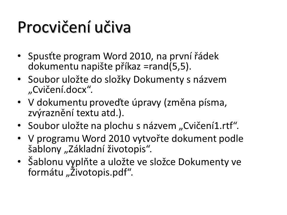 Procvičení učiva Spusťte program Word 2010, na první řádek dokumentu napište příkaz =rand(5,5).