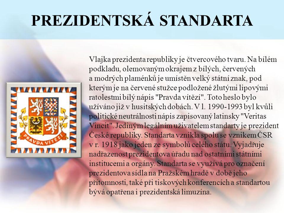STÁTNÍ PEČEŤ Státní pečeť České republiky se používá k ověřování mezinárodních smluv a opatruje ji prezident republiky.