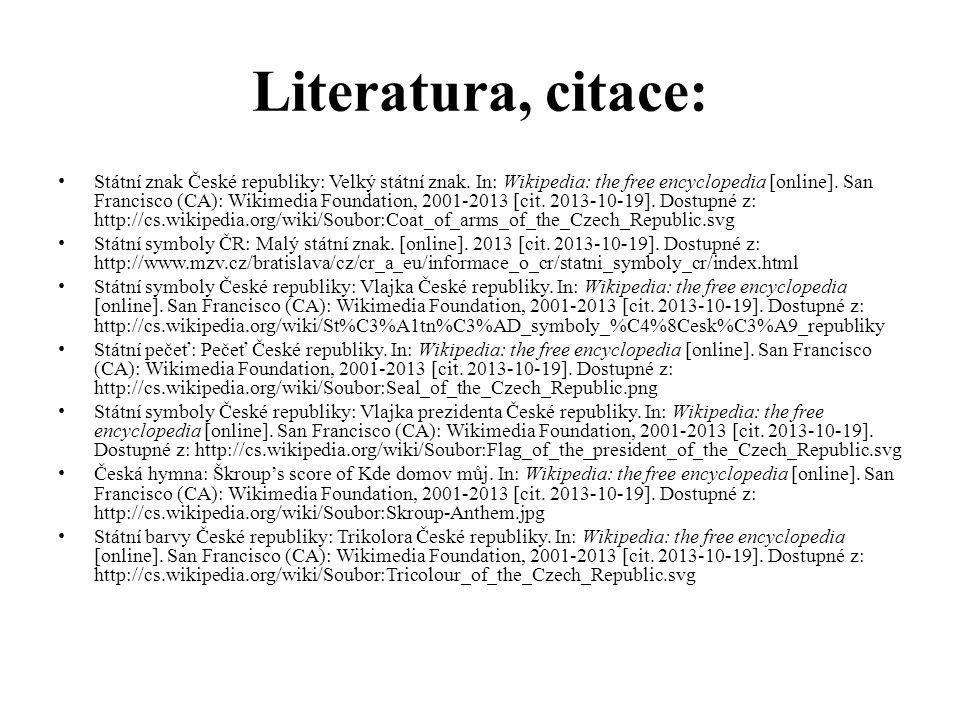 Literatura, citace: Státní znak České republiky: Velký státní znak. In: Wikipedia: the free encyclopedia [online]. San Francisco (CA): Wikimedia Found