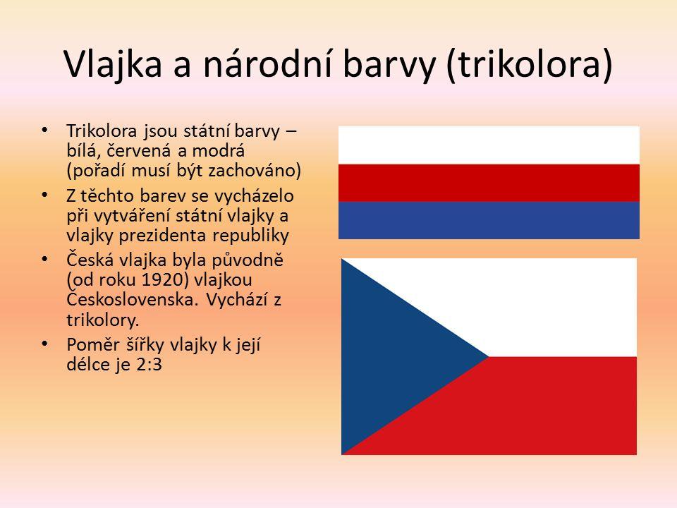 Vlajka a národní barvy (trikolora) Trikolora jsou státní barvy – bílá, červená a modrá (pořadí musí být zachováno) Z těchto barev se vycházelo při vytváření státní vlajky a vlajky prezidenta republiky Česká vlajka byla původně (od roku 1920) vlajkou Československa.