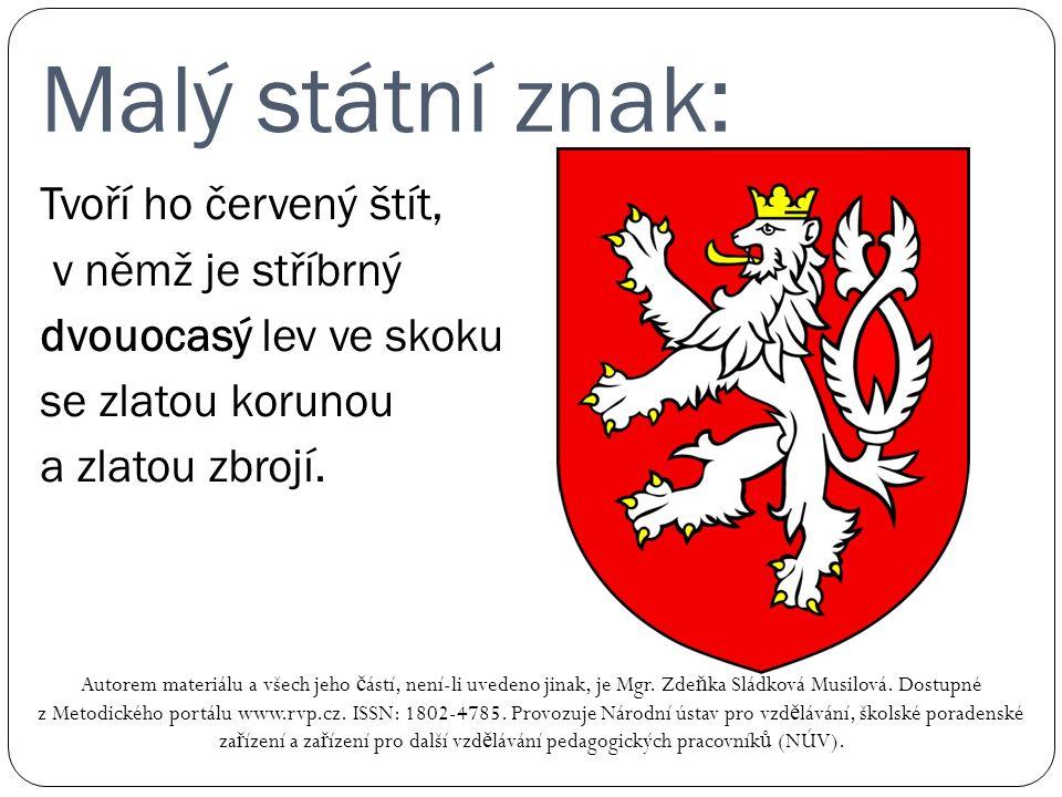 Malý státní znak: Autorem materiálu a všech jeho č ástí, není-li uvedeno jinak, je Mgr.