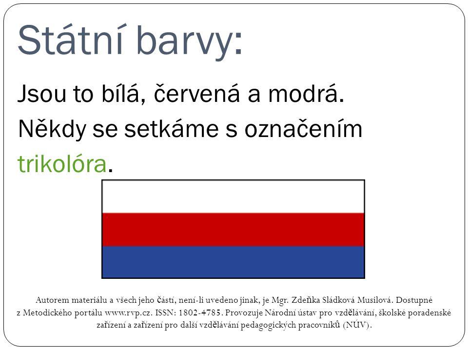 Státní barvy: Autorem materiálu a všech jeho č ástí, není-li uvedeno jinak, je Mgr.