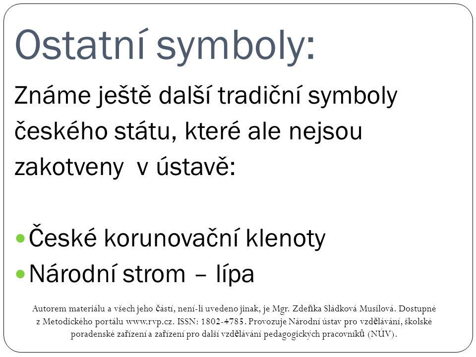 Ostatní symboly: Autorem materiálu a všech jeho č ástí, není-li uvedeno jinak, je Mgr. Zde ň ka Sládková Musilová. Dostupné z Metodického portálu www.