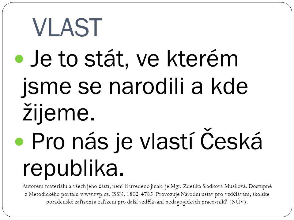 VLAST Autorem materiálu a všech jeho č ástí, není-li uvedeno jinak, je Mgr. Zde ň ka Sládková Musilová. Dostupné z Metodického portálu www.rvp.cz. ISS