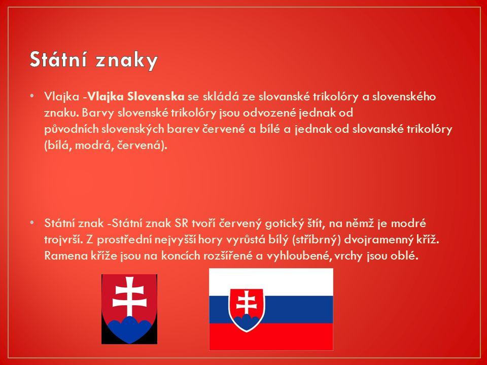 Vlajka -Vlajka Slovenska se skládá ze slovanské trikolóry a slovenského znaku.