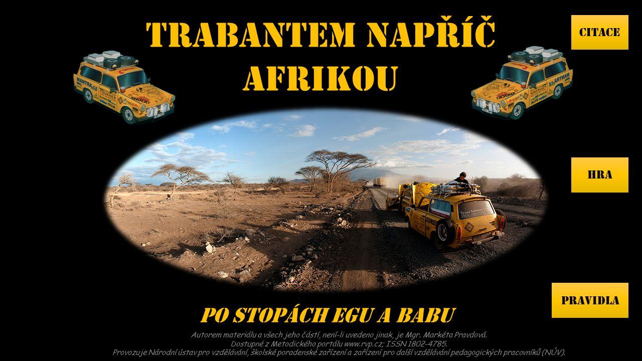 Dokument České televize TRABANTEM NAPŘÍČ AFRIKOU Odvážní cestovatelé v čele s Danem Přibáněm se vydali na cestu přes 11 afrických zemí.