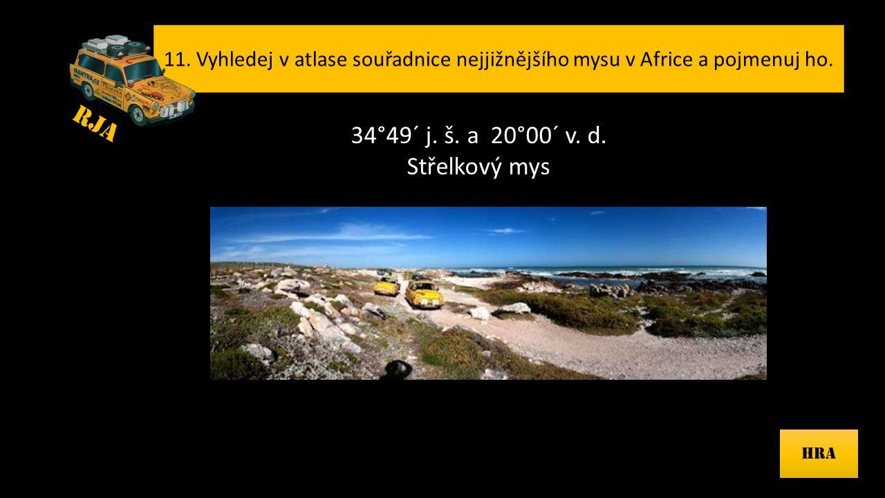 11.Vyhledej v atlase souřadnice nejjižnějšího mysu v Africe a pojmenuj ho.