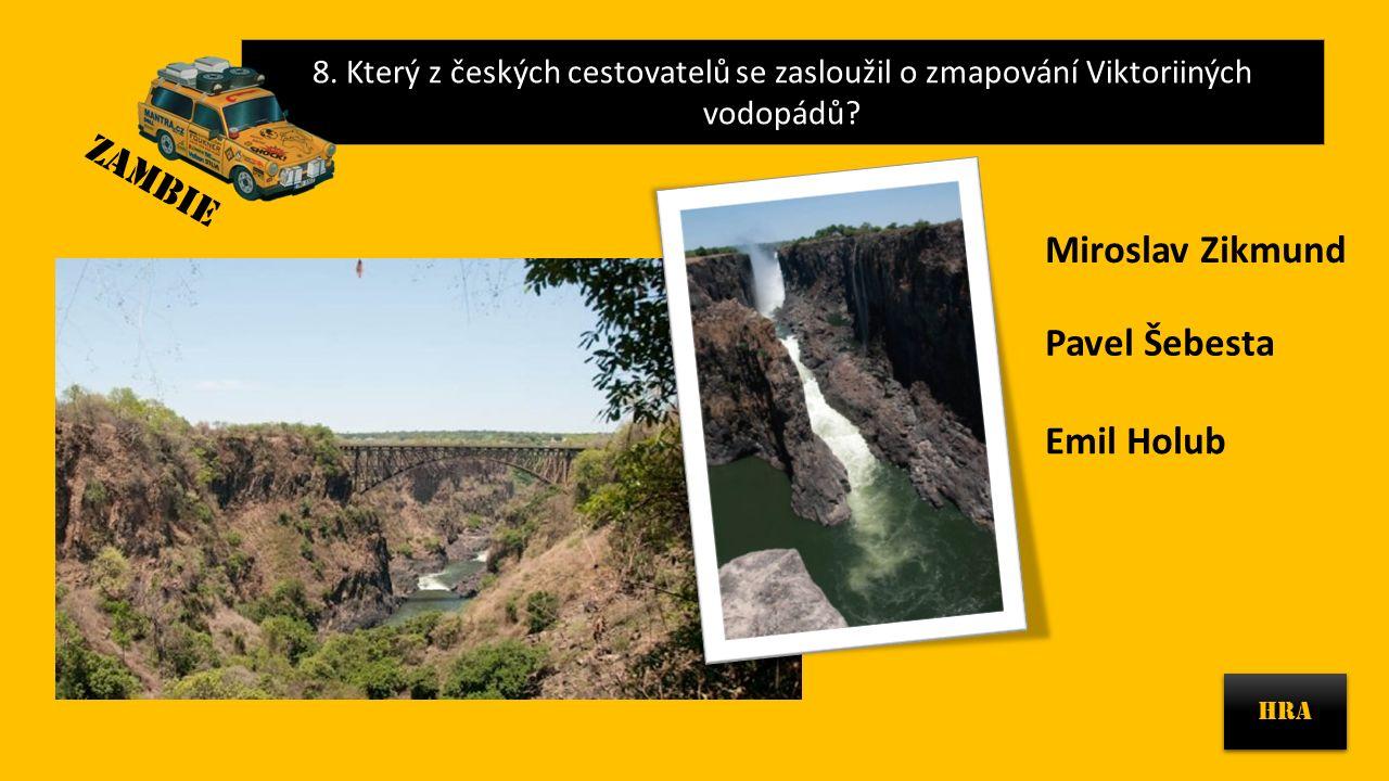 8.Který z českých cestovatelů se zasloužil o zmapování Viktoriiných vodopádů.