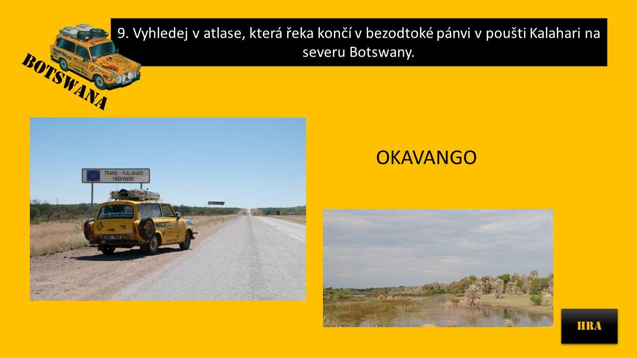 9.Vyhledej v atlase, která řeka končí v bezodtoké pánvi v poušti Kalahari na severu Botswany.