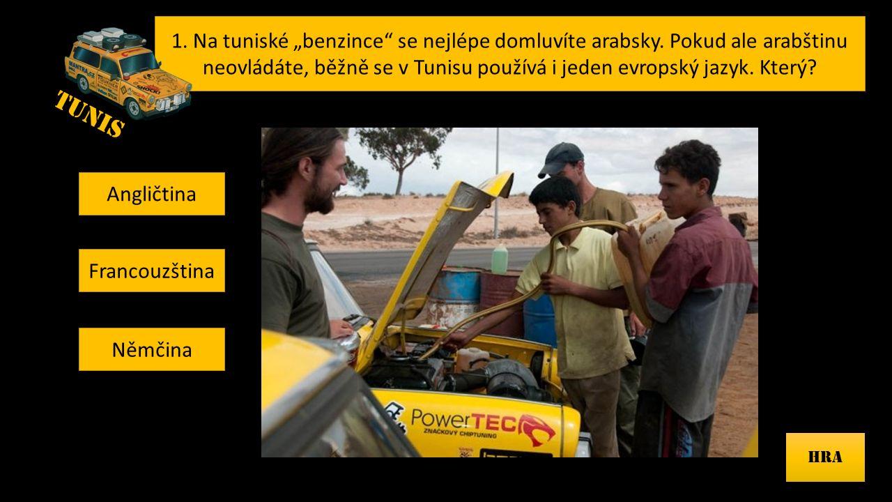 """1.Na tuniské """"benzince se nejlépe domluvíte arabsky."""