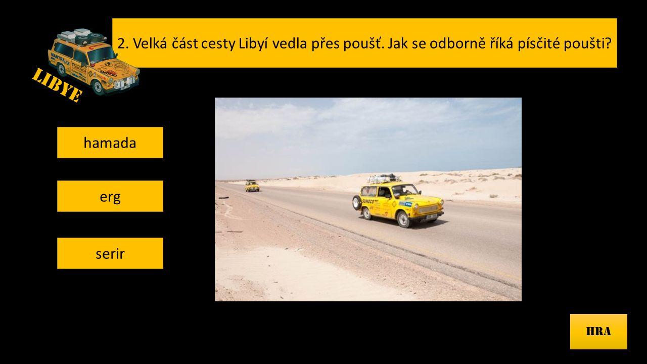 2.Velká část cesty Libyí vedla přes poušť. Jak se odborně říká písčité poušti.