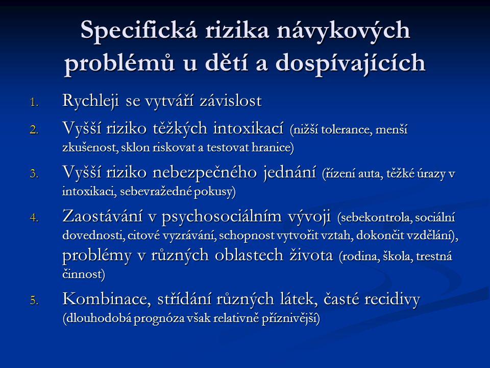 Specifická rizika návykových problémů u dětí a dospívajících 1.