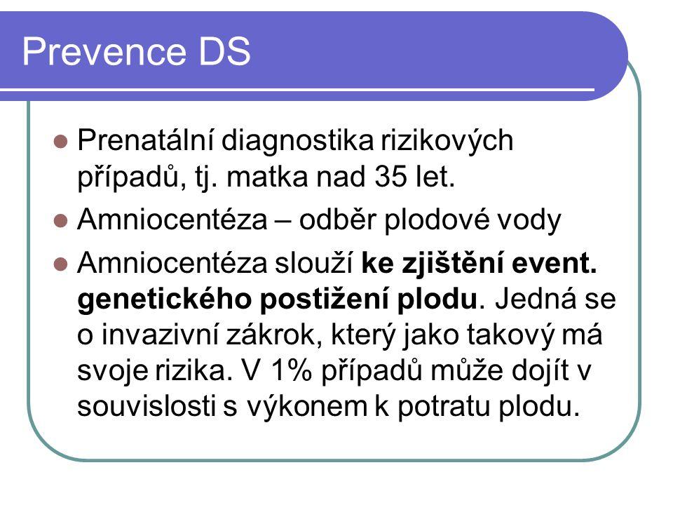 Prevence DS Prenatální diagnostika rizikových případů, tj.