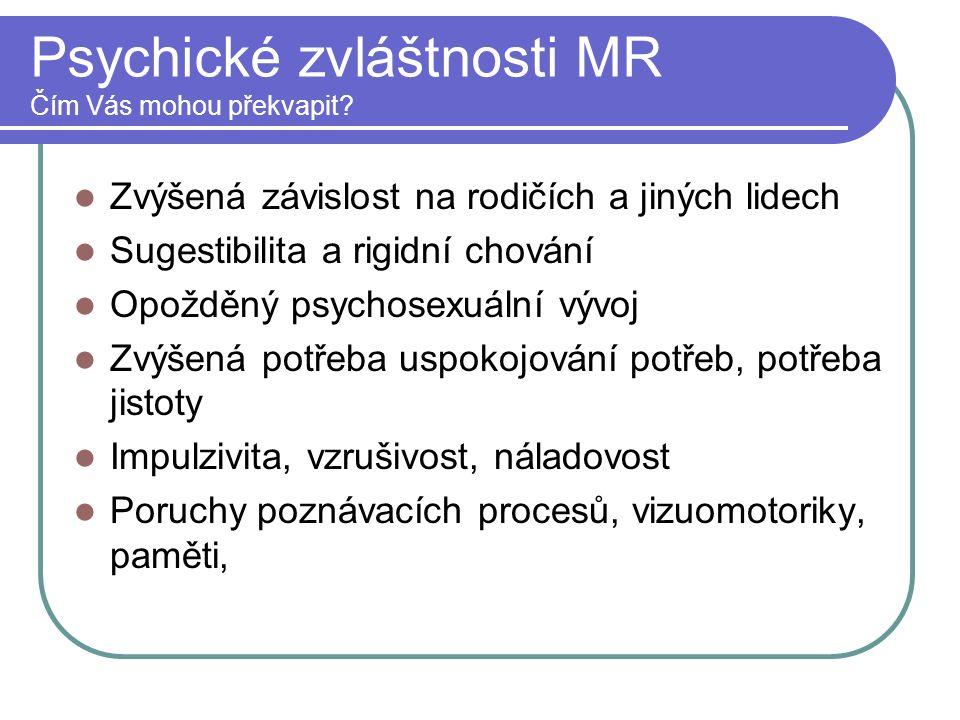 Psychické zvláštnosti MR Čím Vás mohou překvapit.