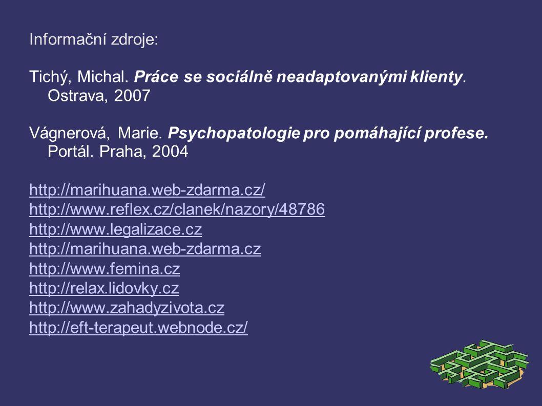 Informační zdroje: Tichý, Michal. Práce se sociálně neadaptovanými klienty.
