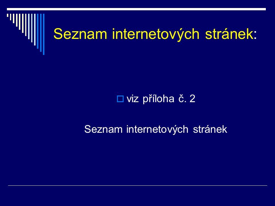 Metodické pokyny MŠMT  viz příloha č.