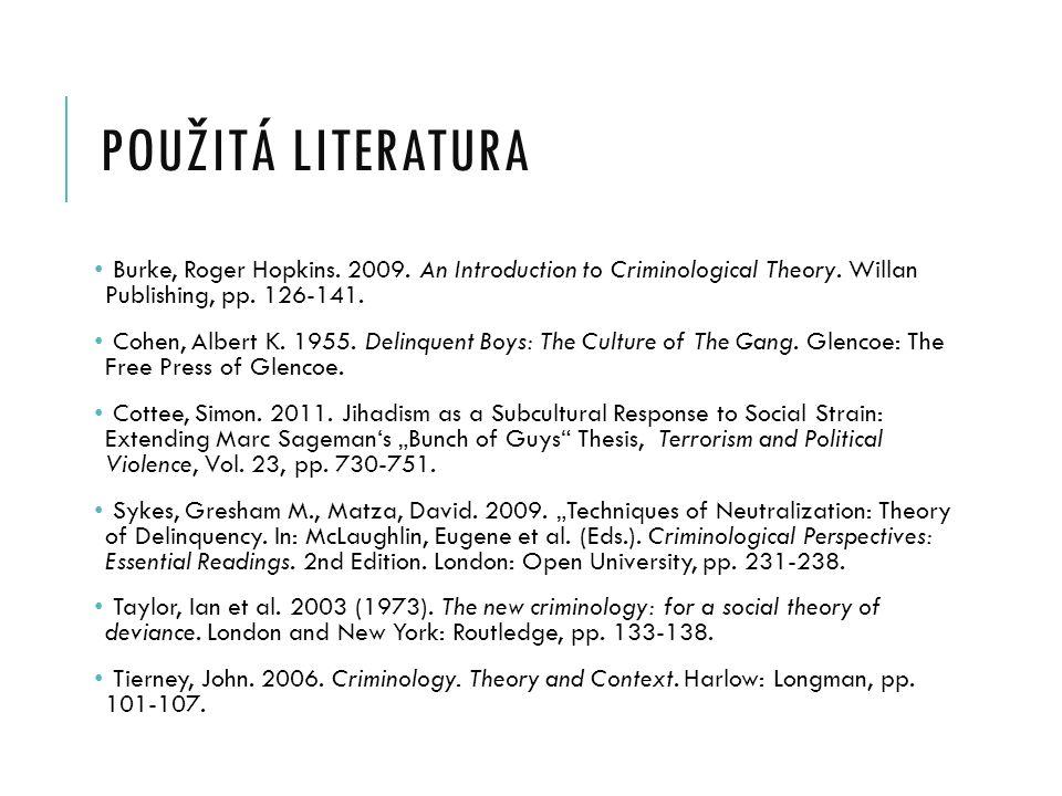 POUŽITÁ LITERATURA Burke, Roger Hopkins.2009. An Introduction to Criminological Theory.