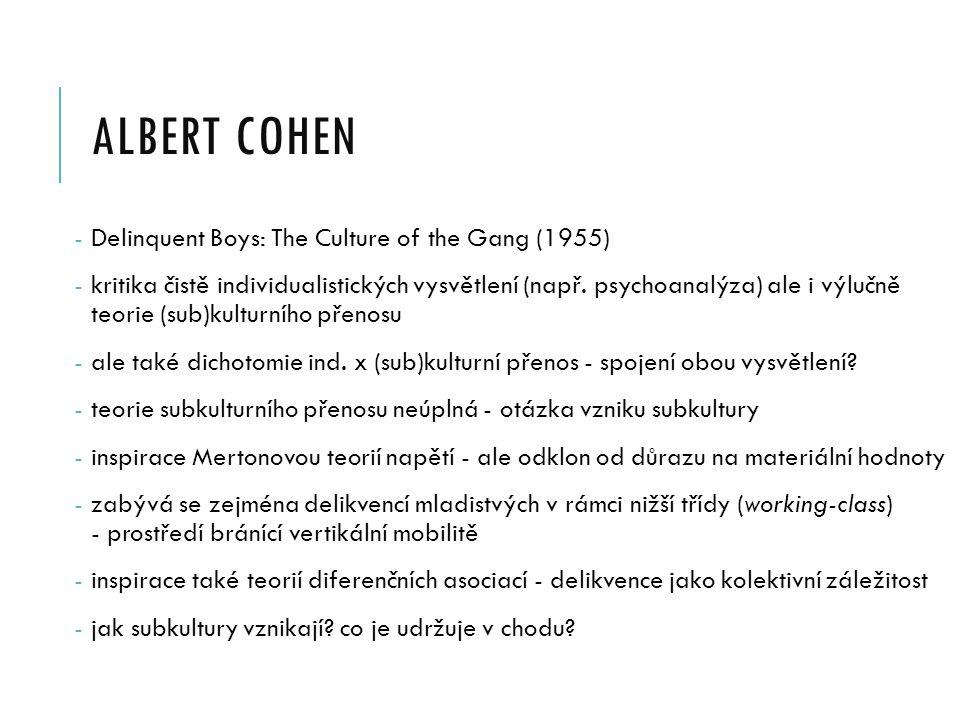 ALBERT COHEN - Delinquent Boys: The Culture of the Gang (1955) - kritika čistě individualistických vysvětlení (např.