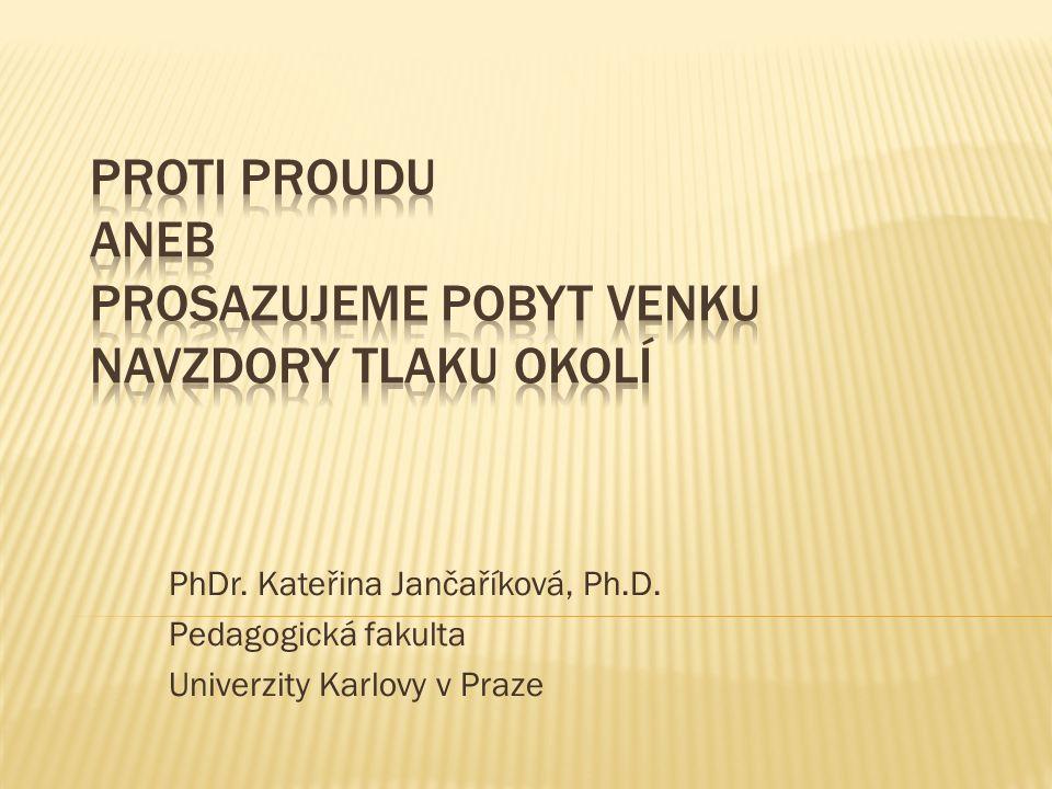 PhDr. Kateřina Jančaříková, Ph.D. Pedagogická fakulta Univerzity Karlovy v Praze
