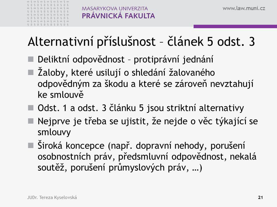 www.law.muni.cz Alternativní příslušnost – článek 5 odst.