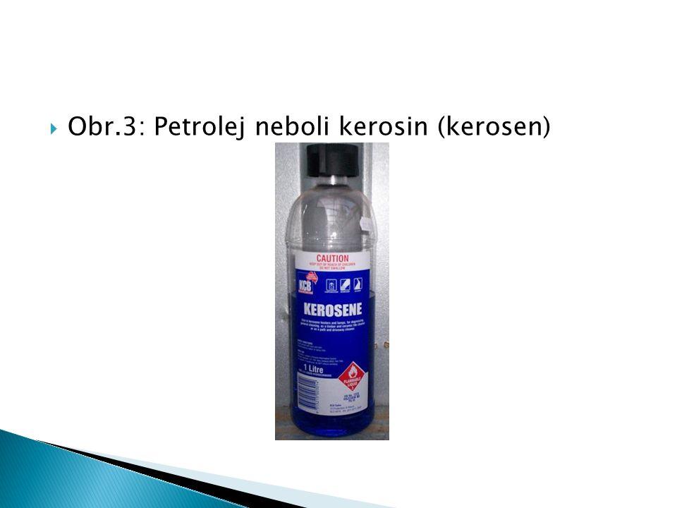  Obr.3: Petrolej neboli kerosin (kerosen)