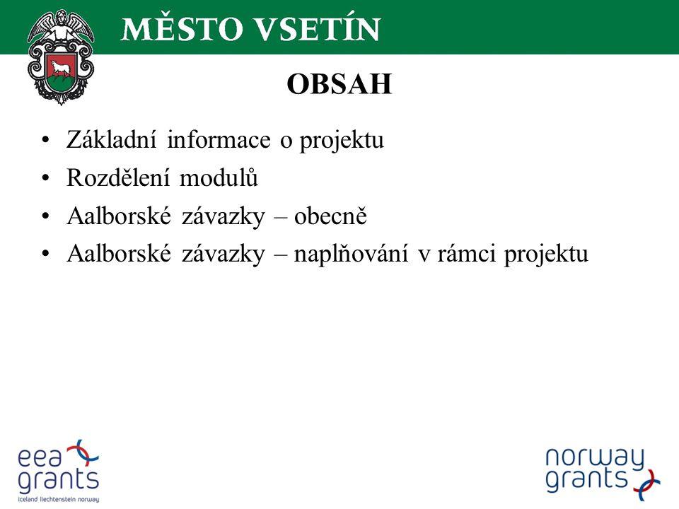 OBSAH Základní informace o projektu Rozdělení modulů Aalborské závazky – obecně Aalborské závazky – naplňování v rámci projektu