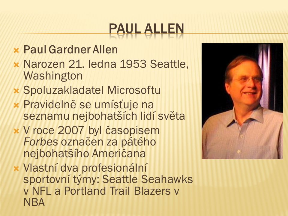  Paul Gardner Allen  Narozen 21.