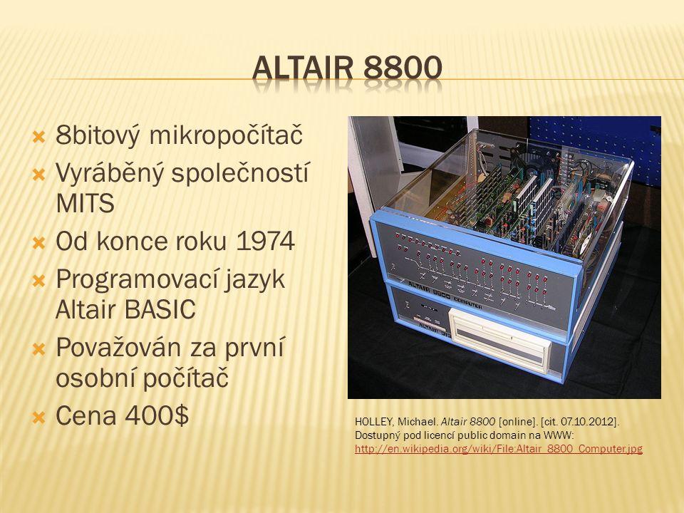  8bitový mikropočítač  Vyráběný společností MITS  Od konce roku 1974  Programovací jazyk Altair BASIC  Považován za první osobní počítač  Cena 400$ HOLLEY, Michael.