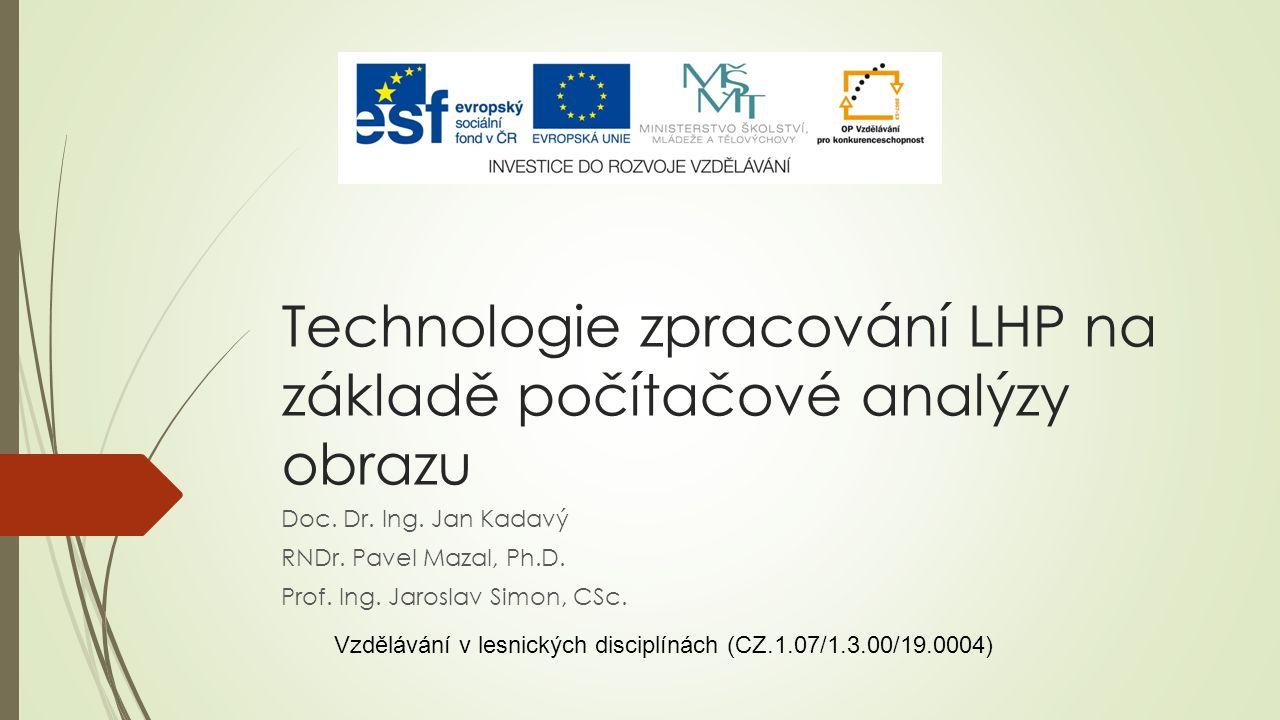 Technologie zpracování LHP na základě počítačové analýzy obrazu Doc.