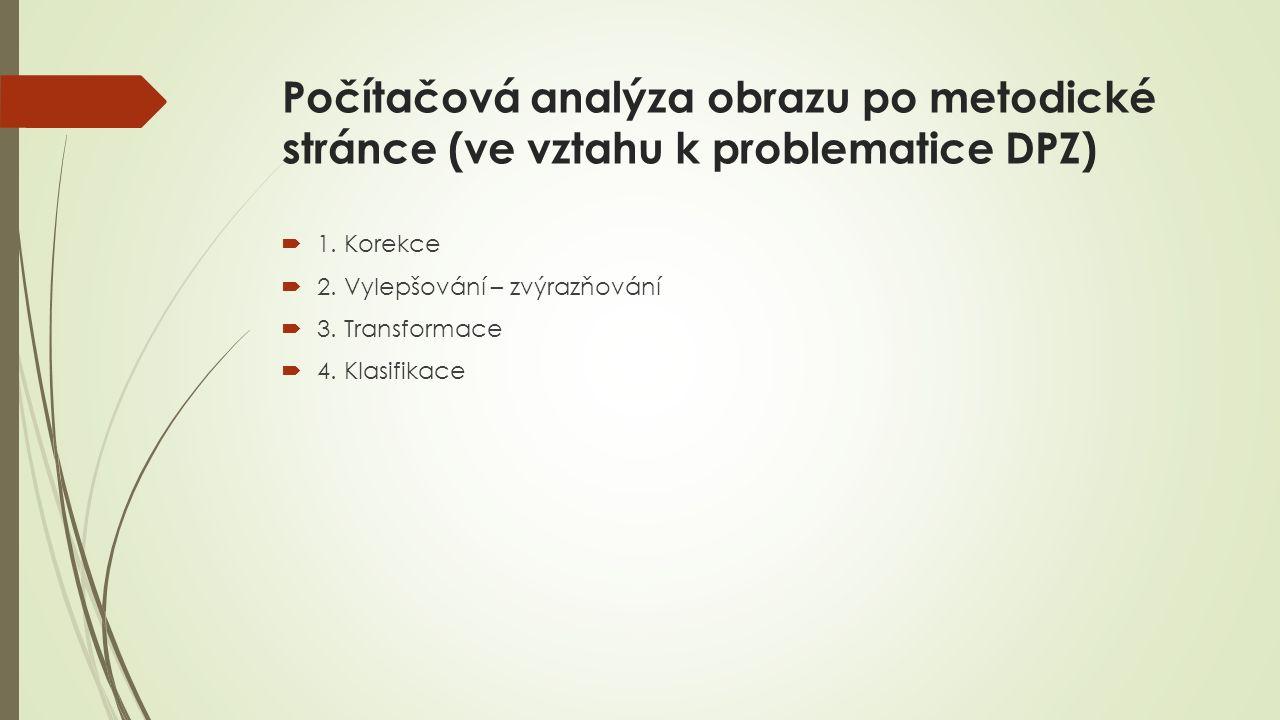 Počítačová analýza obrazu po metodické stránce (ve vztahu k problematice DPZ)  1.