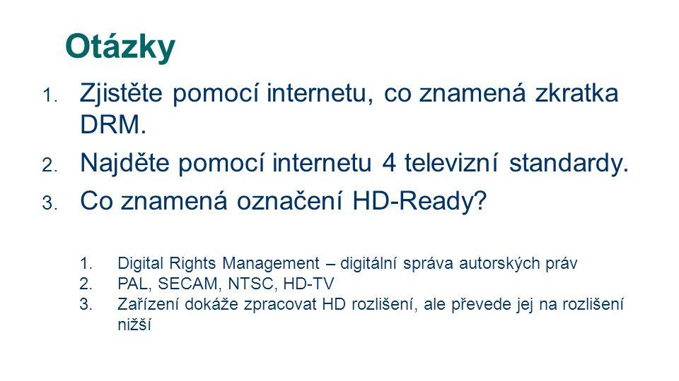 Otázky 1. Zjistěte pomocí internetu, co znamená zkratka DRM.