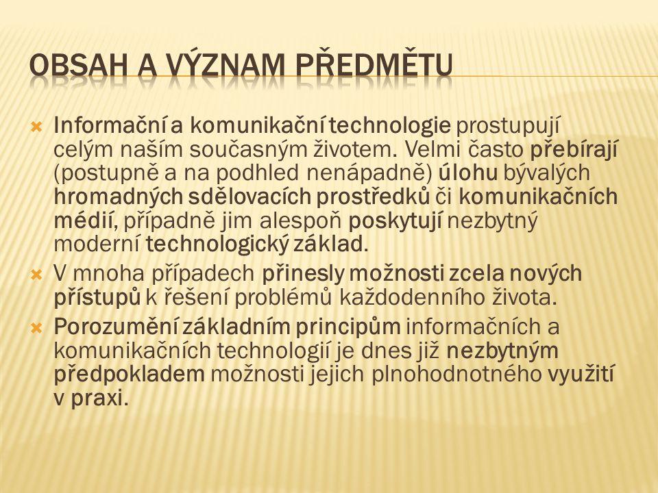  Informační a komunikační technologie prostupují celým naším současným životem.