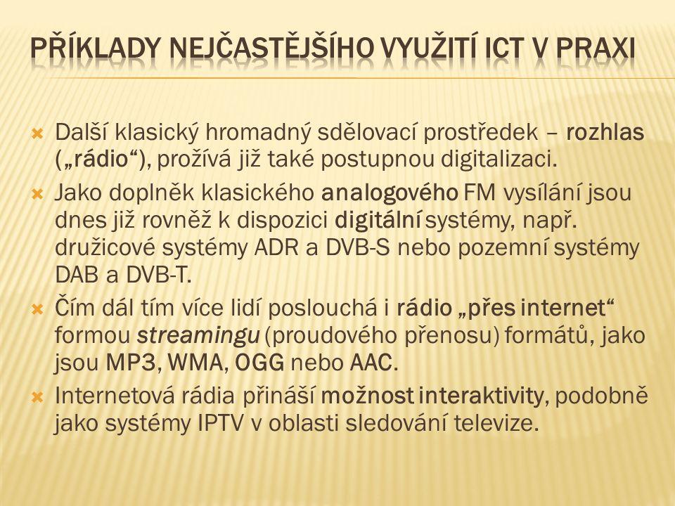 """ Další klasický hromadný sdělovací prostředek – rozhlas (""""rádio ), prožívá již také postupnou digitalizaci."""