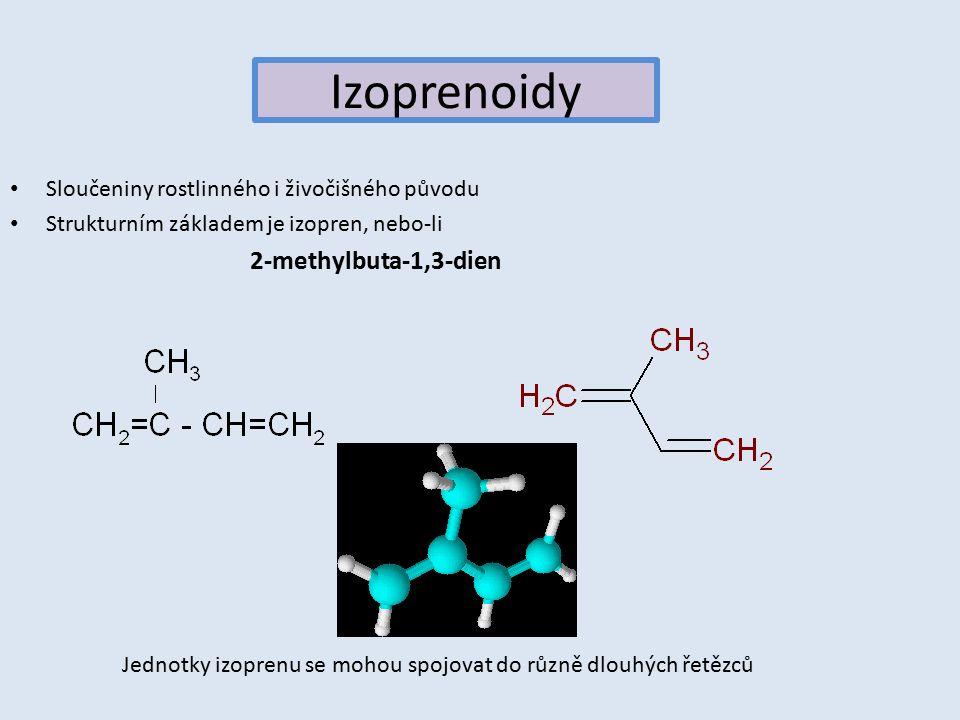 Izoprenoidy Sloučeniny rostlinného i živočišného původu Strukturním základem je izopren, nebo-li 2-methylbuta-1,3-dien Jednotky izoprenu se mohou spojovat do různě dlouhých řetězců
