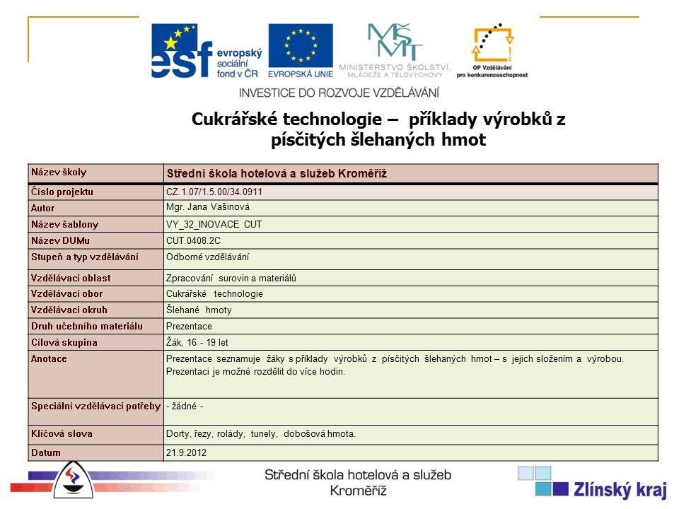 Název školy Střední škola hotelová a služeb Kroměříž Číslo projektuCZ.1.07/1.5.00/34.0911 Autor Mgr.