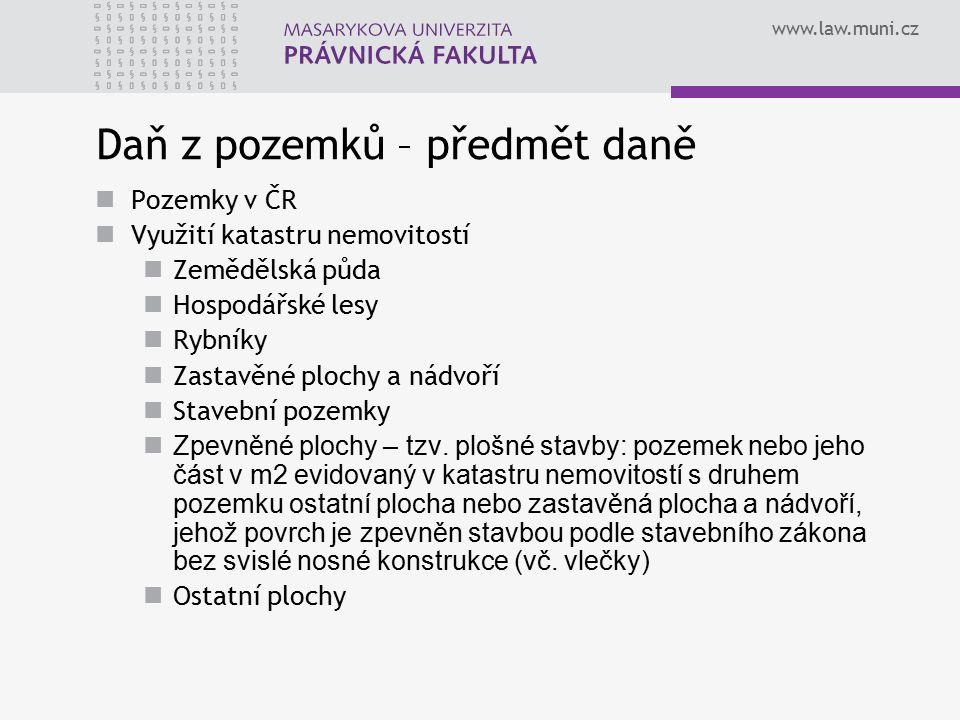 www.law.muni.cz Daň z pozemků – negativní vymezení předmětu daně pozemky zastavěné stavbami v rozsahu půdorysu stavby, a to i v případě, že stavby nejsou předmětem daně ze staveb, resp.