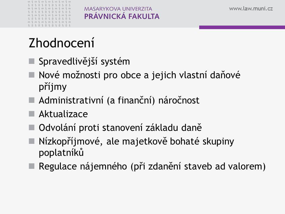 www.law.muni.cz Daň z pozemků – sazba daně Procentní v případě základu daně stanoveného podle hodnoty Pevná v případě základu daně stanoveného podle výměry