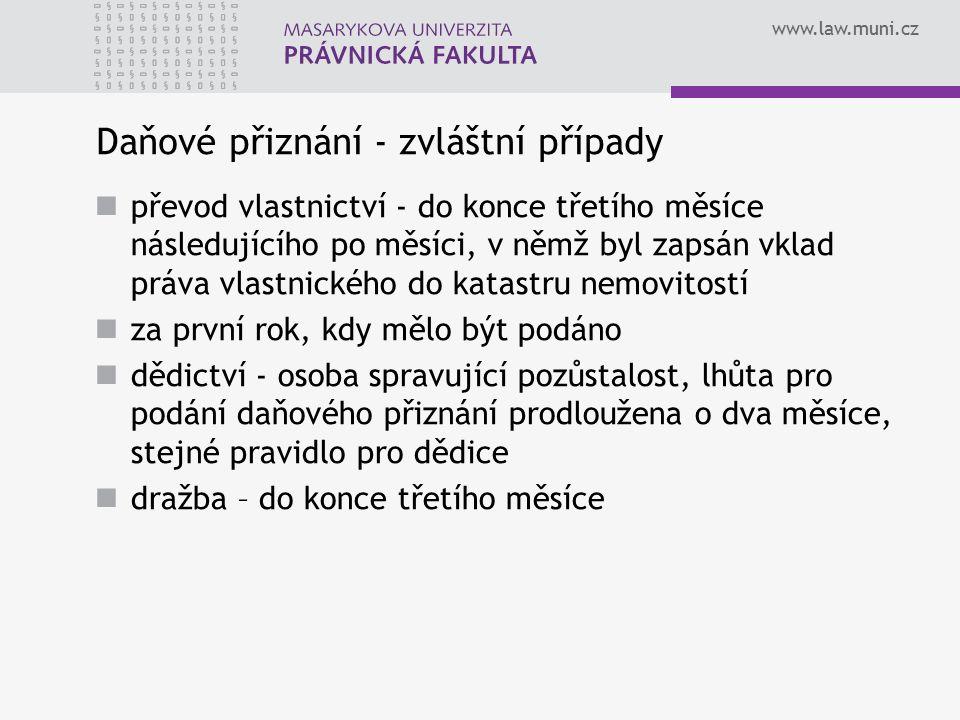 www.law.muni.cz Placení daní Do 5,000 Kč – 31.5. Nad 5,000 Kč – 31.