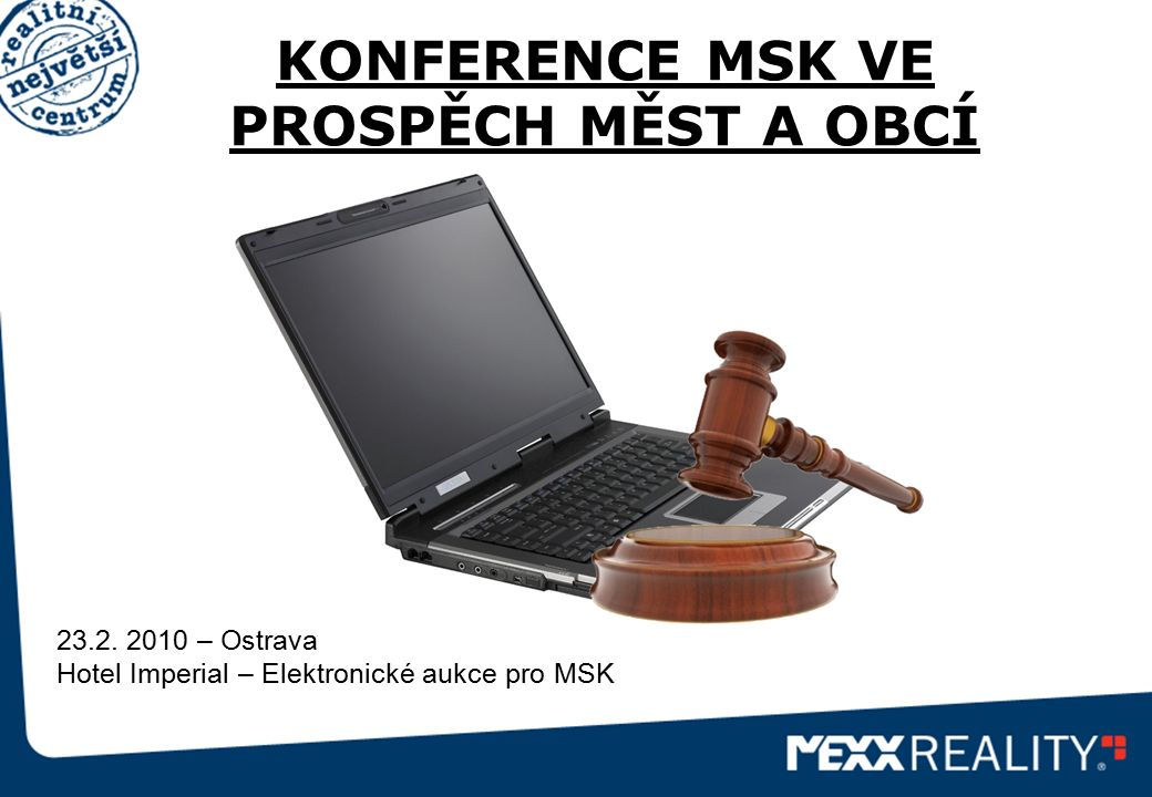 KONFERENCE MSK VE PROSPĚCH MĚST A OBCÍ 23.2. 2010 – Ostrava Hotel Imperial – Elektronické aukce pro MSK