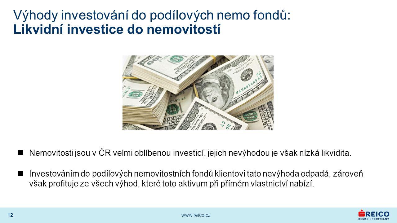 12 www.reico.cz Výhody investování do podílových nemo fondů: Likvidní investice do nemovitostí Nemovitosti jsou v ČR velmi oblíbenou investicí, jejich nevýhodou je však nízká likvidita.