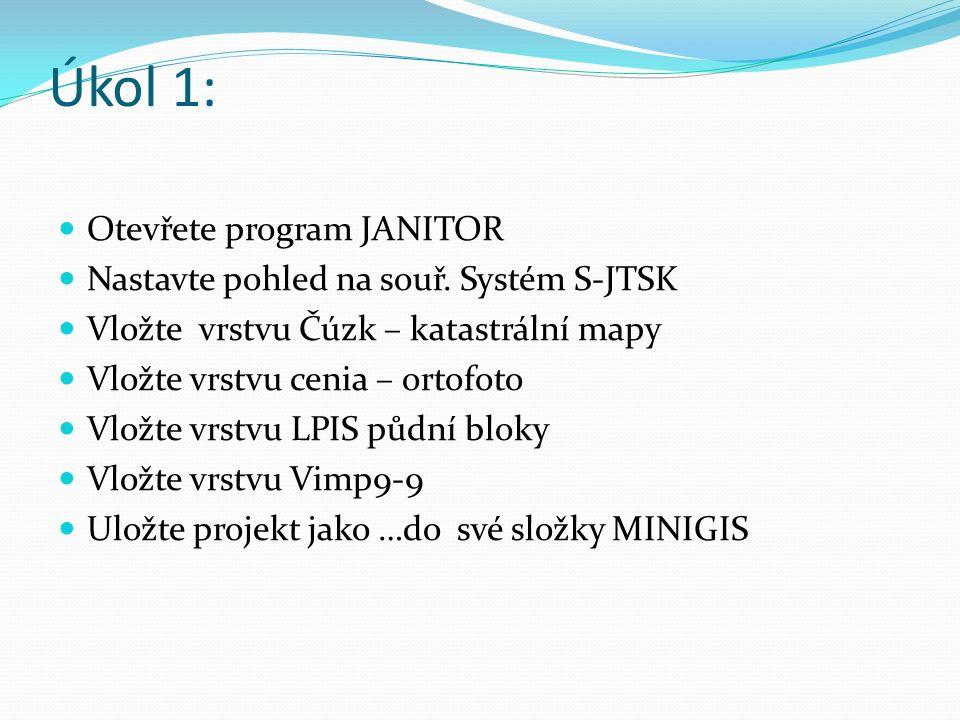 Úkol 1: Otevřete program JANITOR Nastavte pohled na souř.
