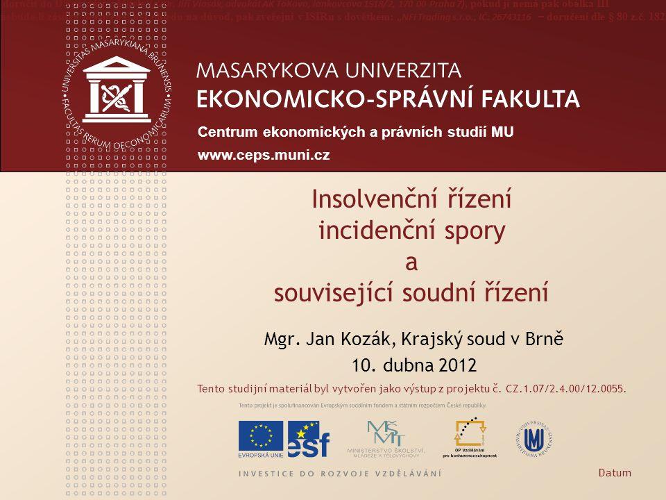 Centrum ekonomických a právních studií MU www.ceps.muni.cz Tento studijní materiál byl vytvořen jako výstup z projektu č.
